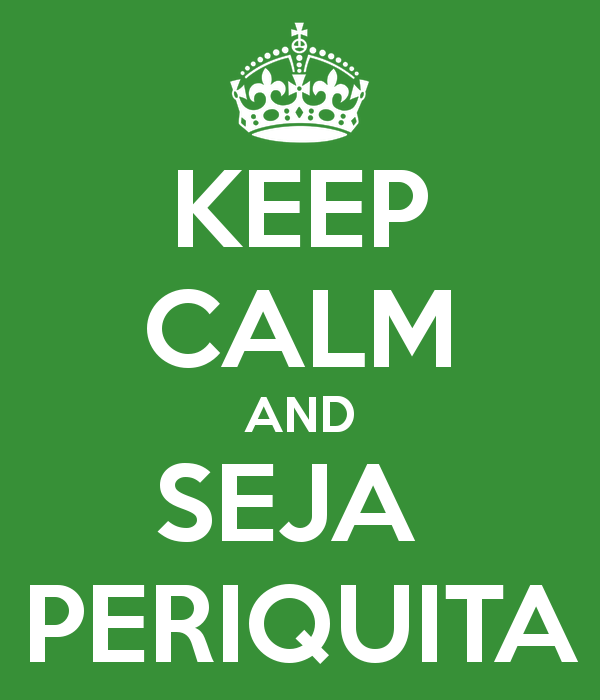 keep-calm-and-seja-periquita